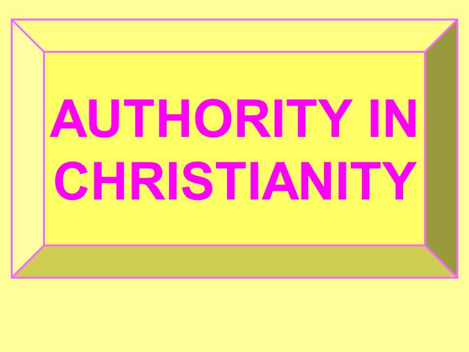 AUTHORITY IN CHRISTIANITY