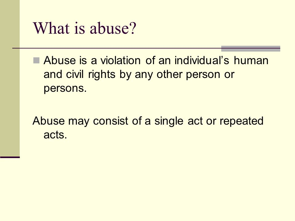 What is abuse.