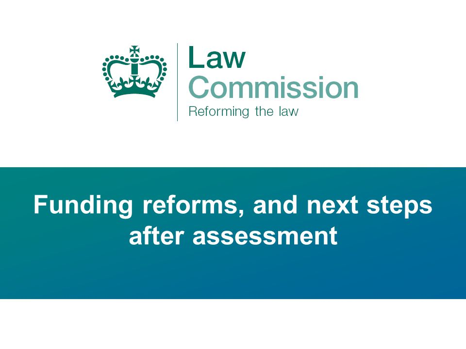 Funding reforms, and next steps after assessment