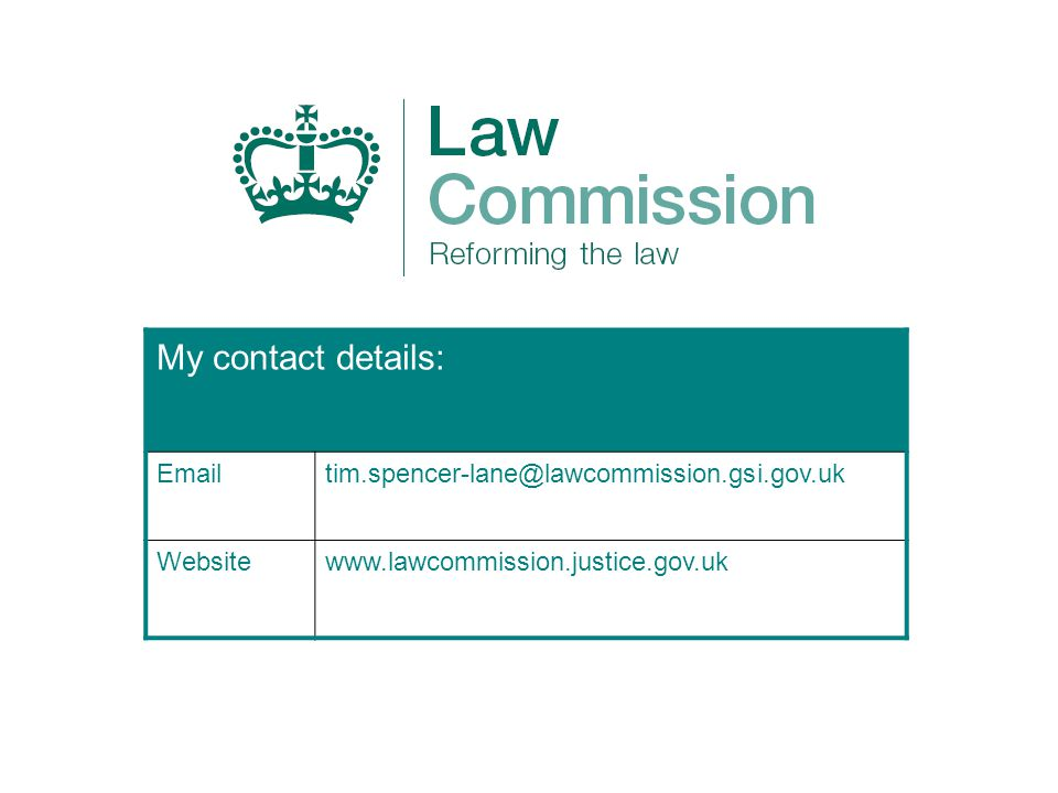My contact details: Websitewww.lawcommission.justice.gov.uk
