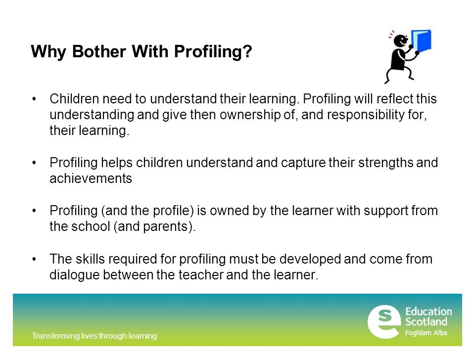 Transforming lives through learning Why Bother With Profiling.