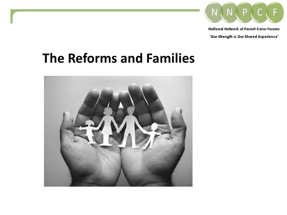 The Reforms and Families