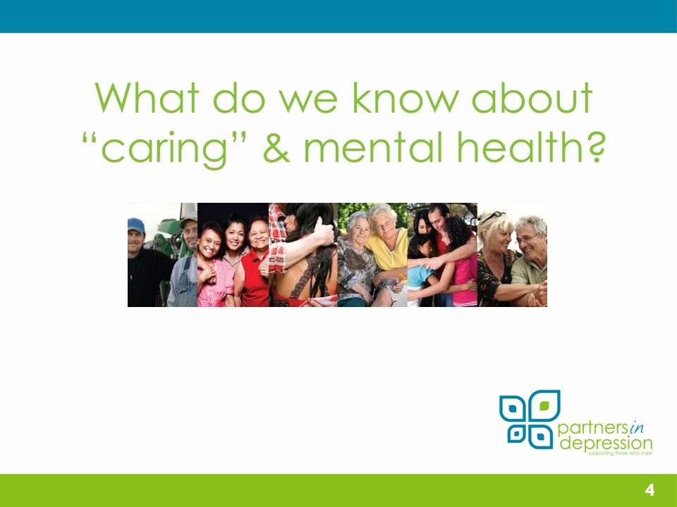 What do we know about caring & mental health 4