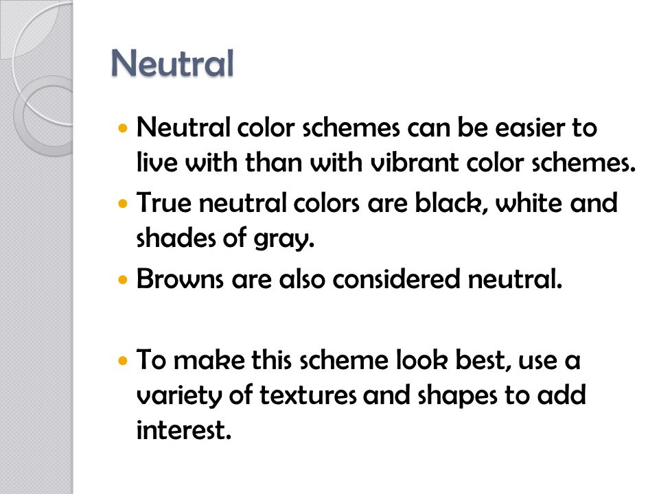 Color Schemes. Neutral Neutral color schemes can be easier to live ...