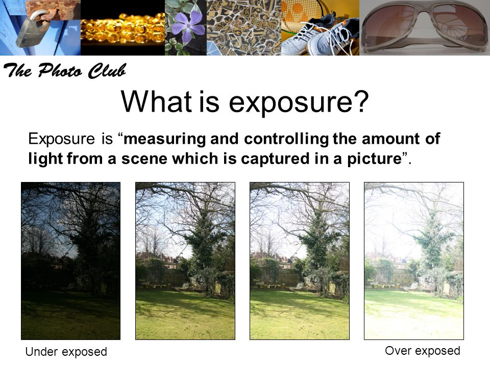 What is exposure.