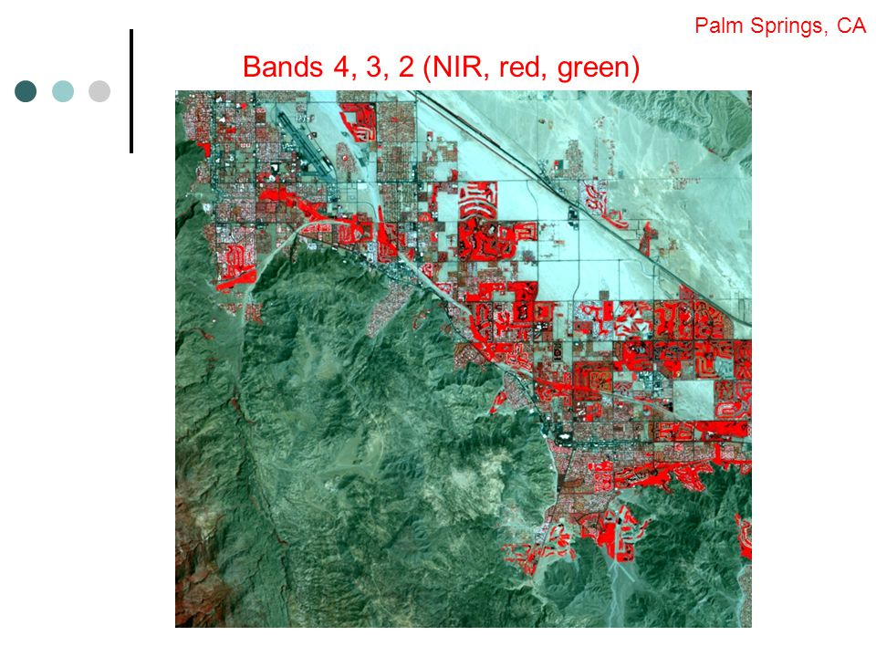 Bands 4, 3, 2 (NIR, red, green) Palm Springs, CA