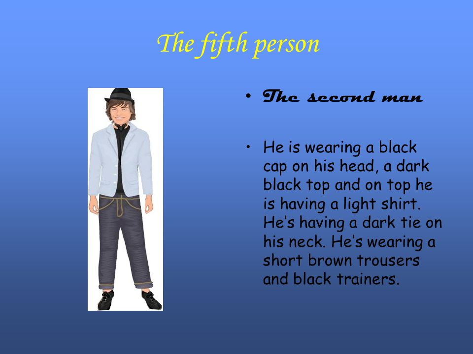 The fifth person The second man He is wearing a black cap on his head, a dark black top and on top he is having a light shirt.