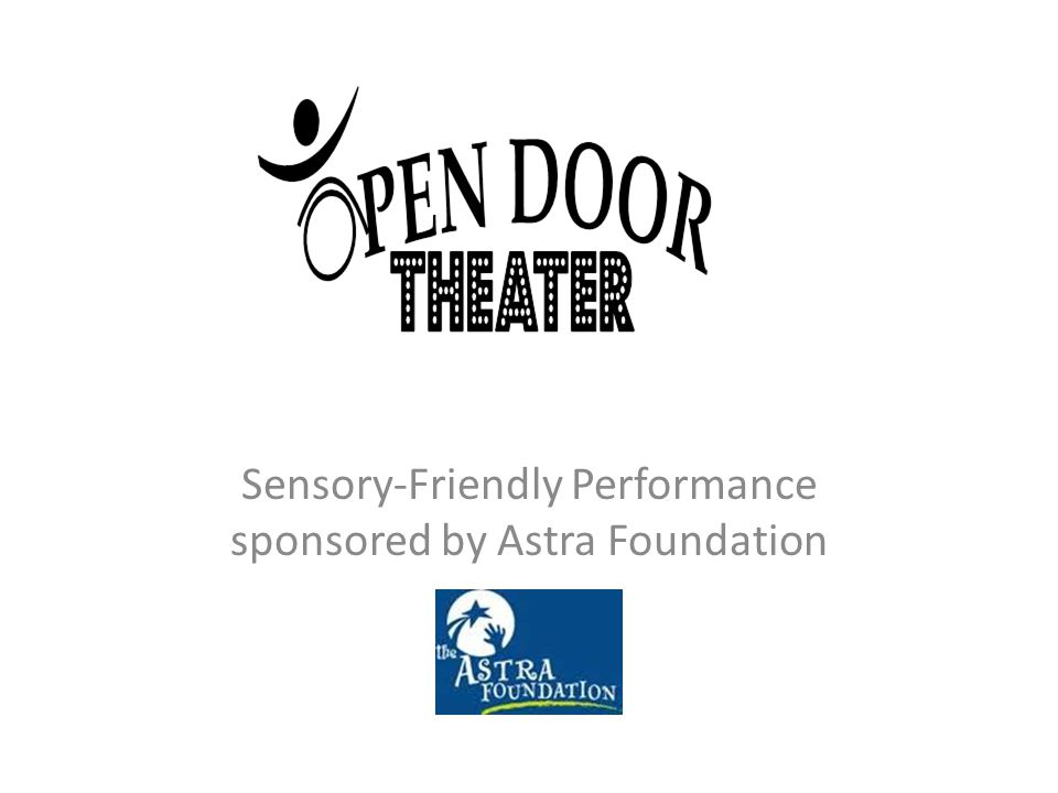 Sensory-Friendly Performance sponsored by Astra Foundation