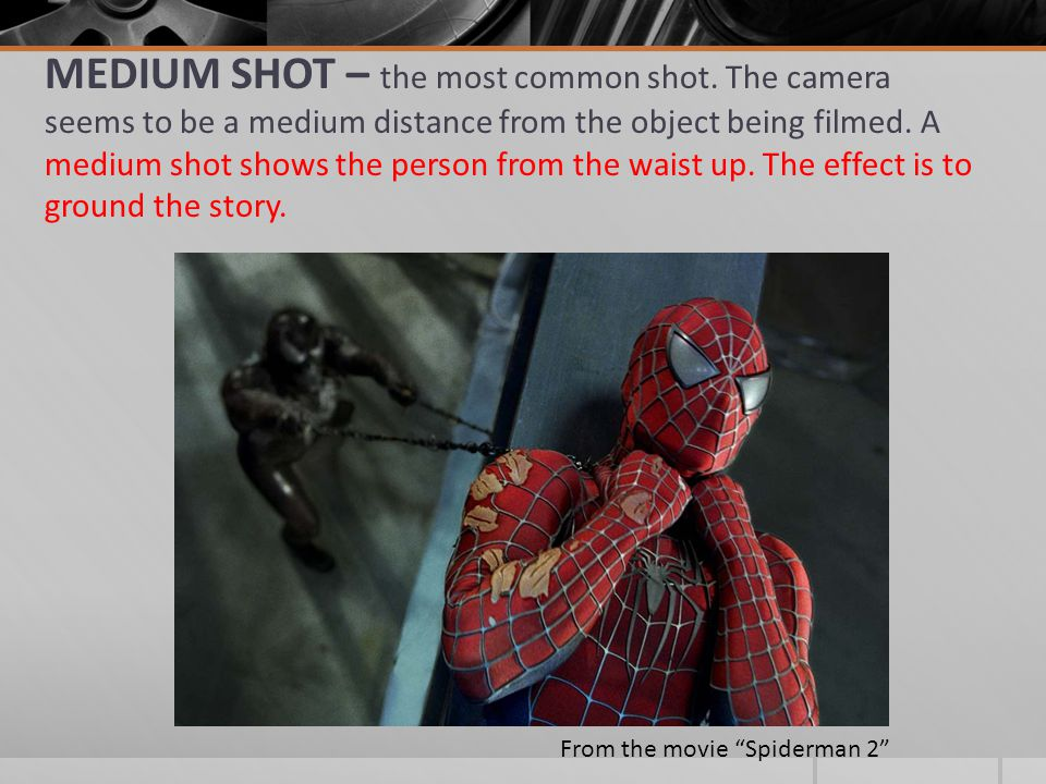 MEDIUM SHOT – the most common shot.