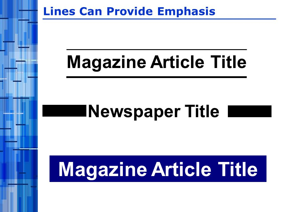 Lines Can Provide Emphasis Magazine Article Title Newspaper Title