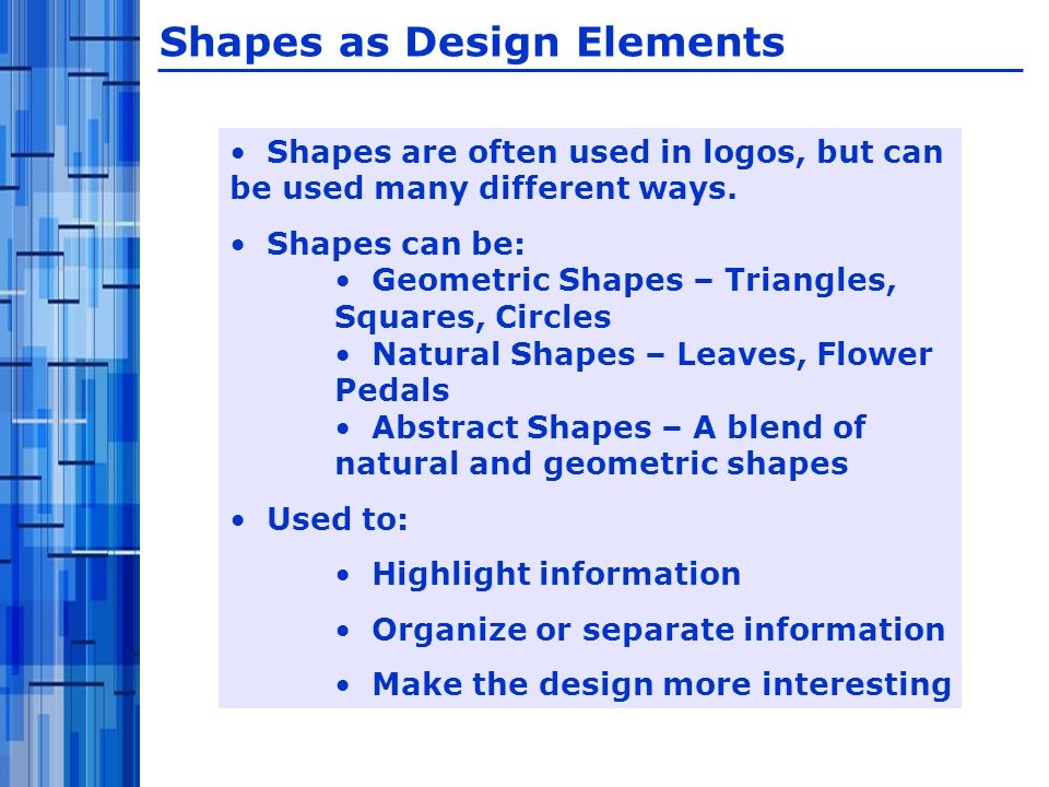 Shapes are often used in logos, but can be used many different ways.