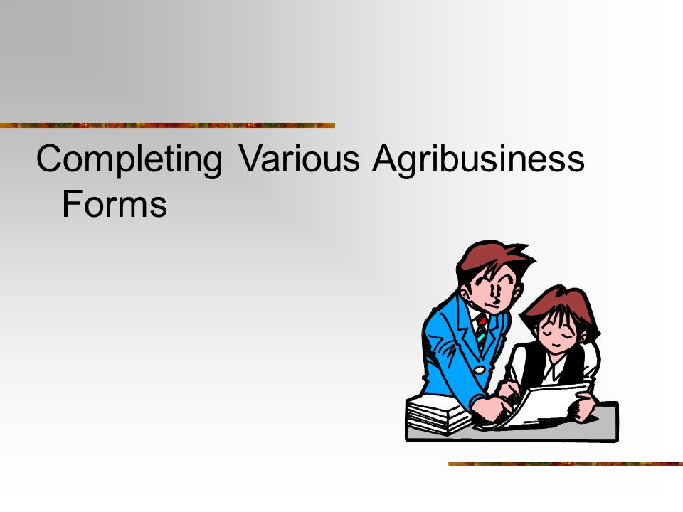 Completing Various Agribusiness Forms