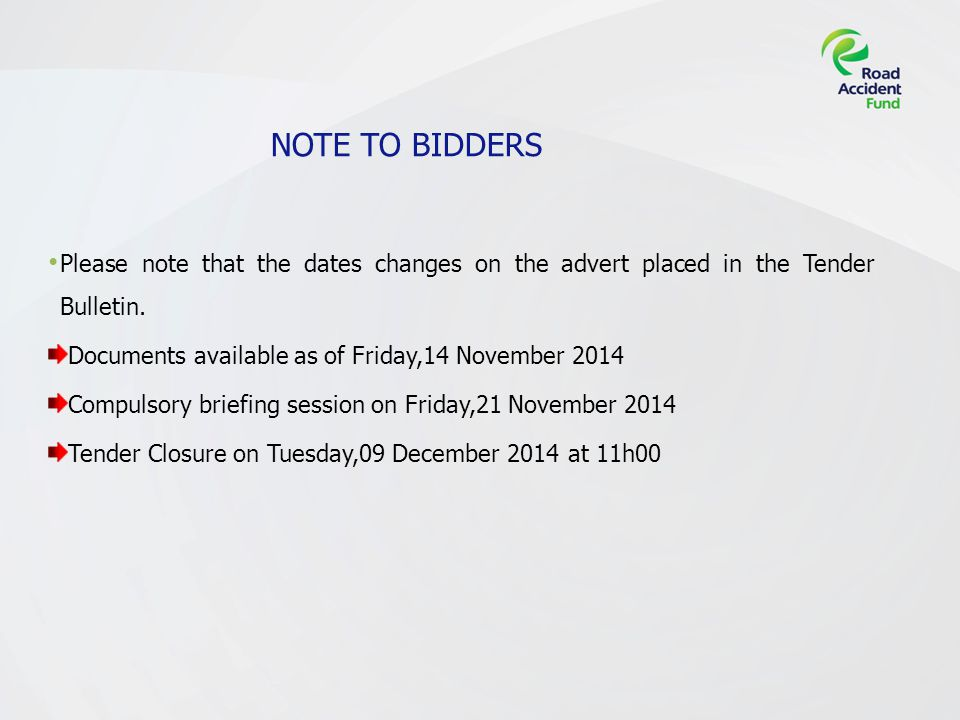 NOTE TO BIDDERS Please note that the dates changes on the advert placed in the Tender Bulletin.