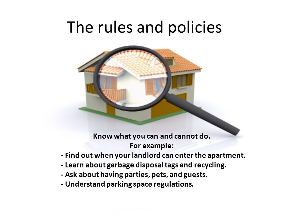 The rules and policies Know what you can and cannot do.