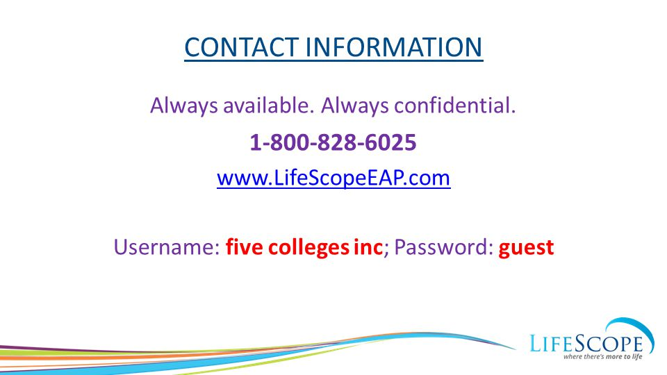 CONTACT INFORMATION Always available. Always confidential.