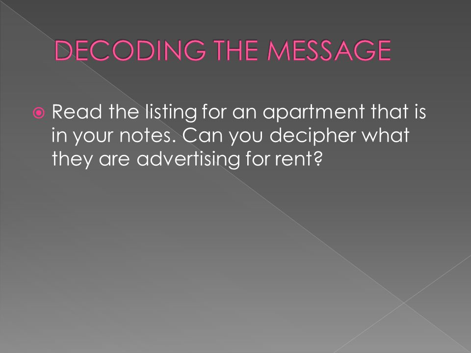  Read the listing for an apartment that is in your notes.