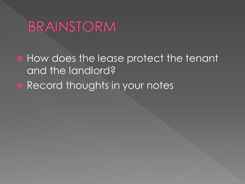  How does the lease protect the tenant and the landlord  Record thoughts in your notes