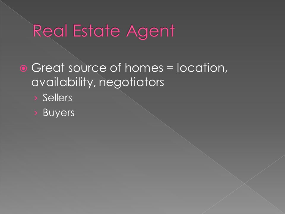  Great source of homes = location, availability, negotiators › Sellers › Buyers