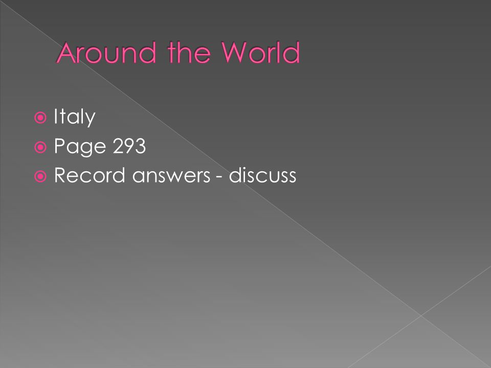  Italy  Page 293  Record answers - discuss