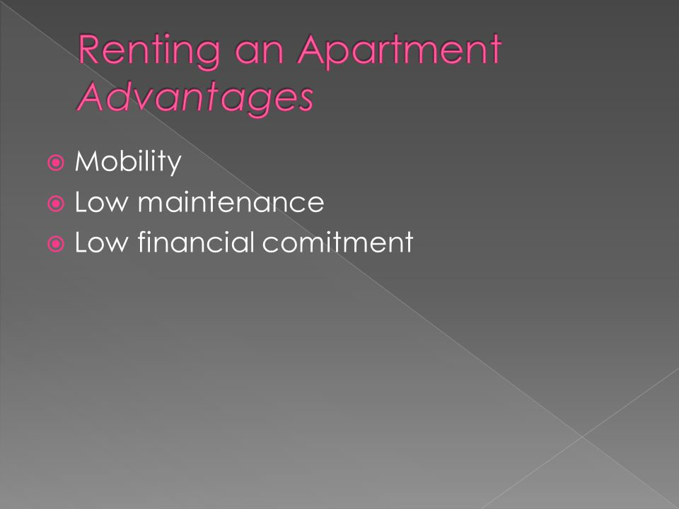  Mobility  Low maintenance  Low financial comitment