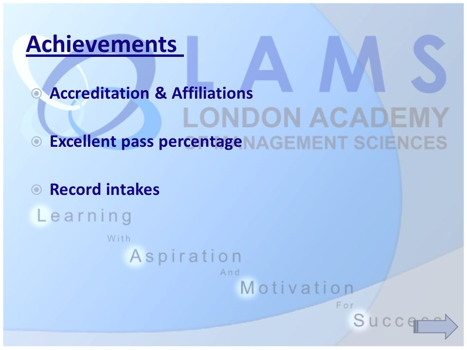 Achievements  Accreditation & Affiliations  Excellent pass percentage  Record intakes