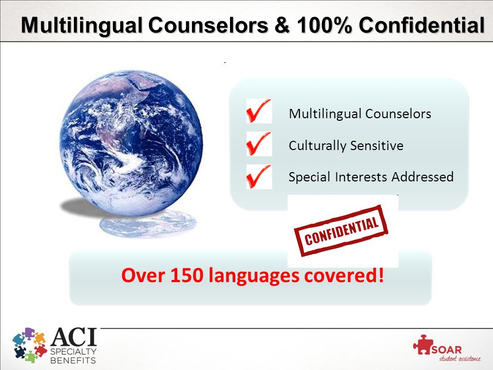 Multilingual Counselors & 100% Confidential Over 150 languages covered.