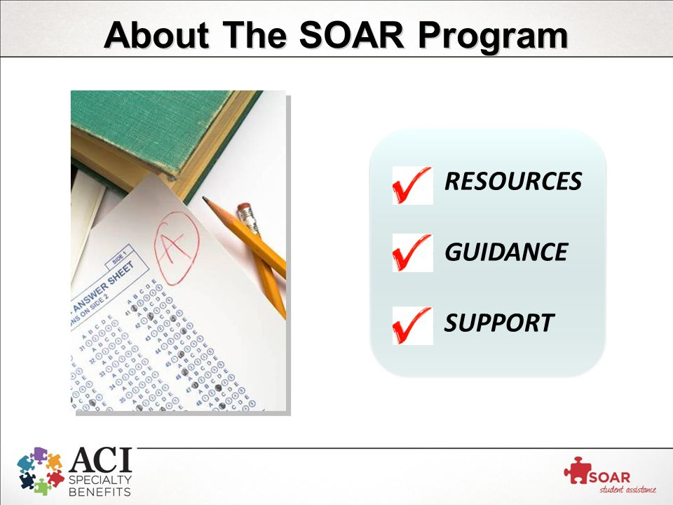 About The SOAR Program RESOURCES GUIDANCE SUPPORT