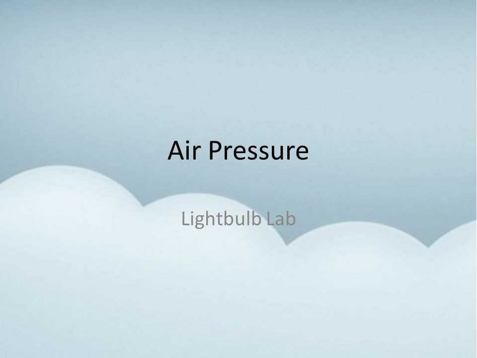 Air Pressure Lightbulb Lab