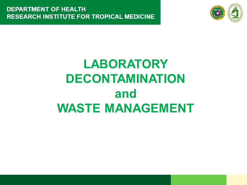 DEPARTMENT OF HEALTH RESEARCH INSTITUTE FOR TROPICAL MEDICINE LABORATORY DECONTAMINATION and WASTE MANAGEMENT