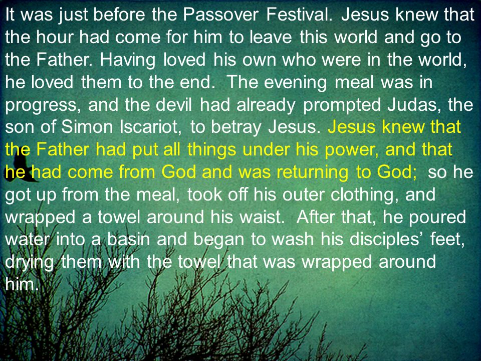 It was just before the Passover Festival.