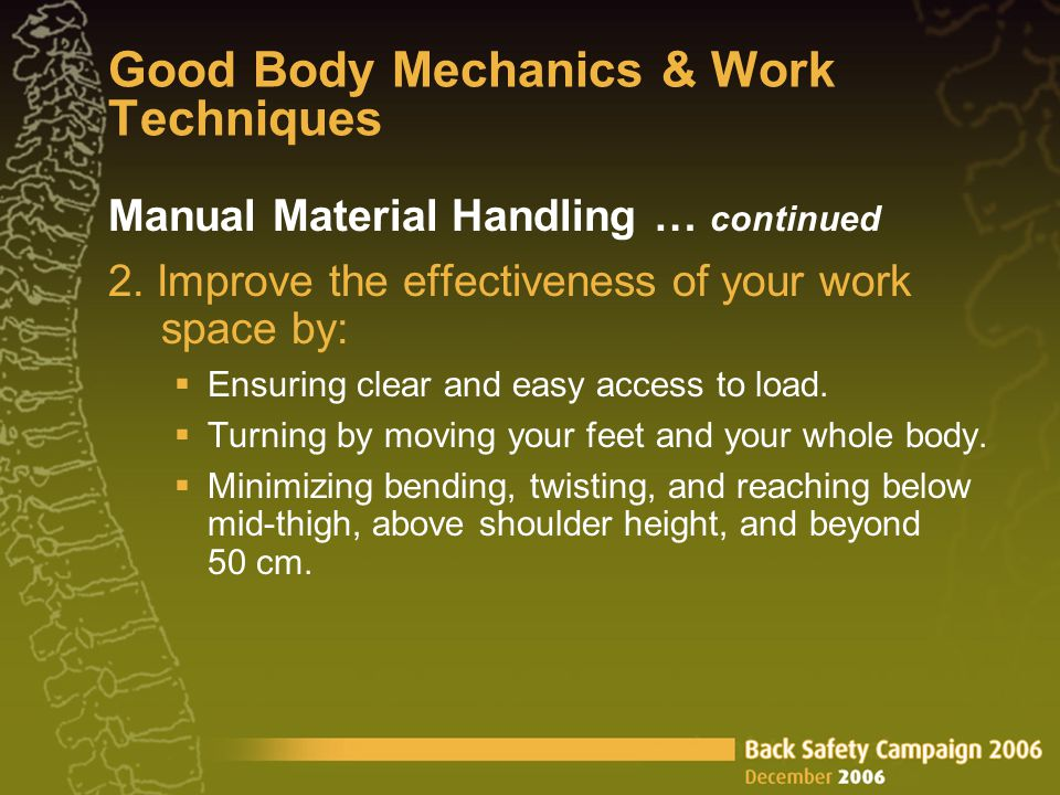 Good Body Mechanics & Work Techniques Manual Material Handling … continued 2.