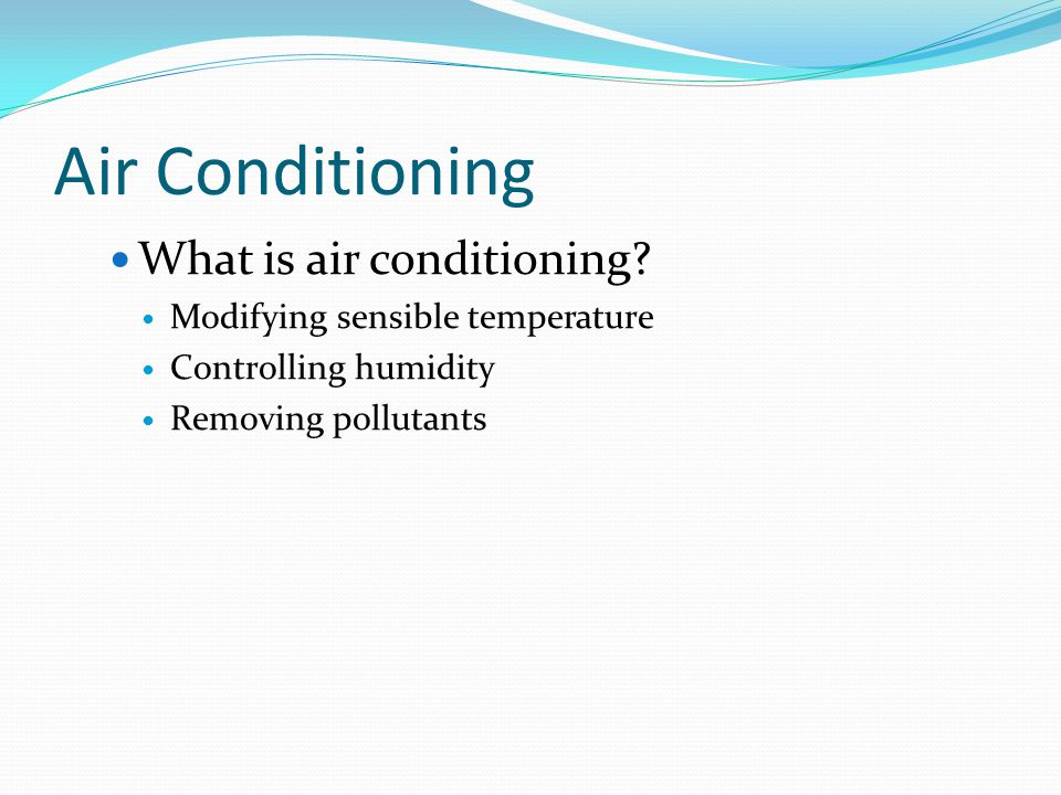 Air Conditioning What is air conditioning.