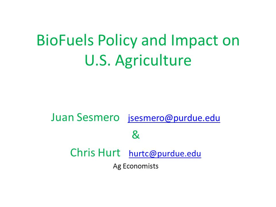 BioFuels Policy and Impact on U.S.