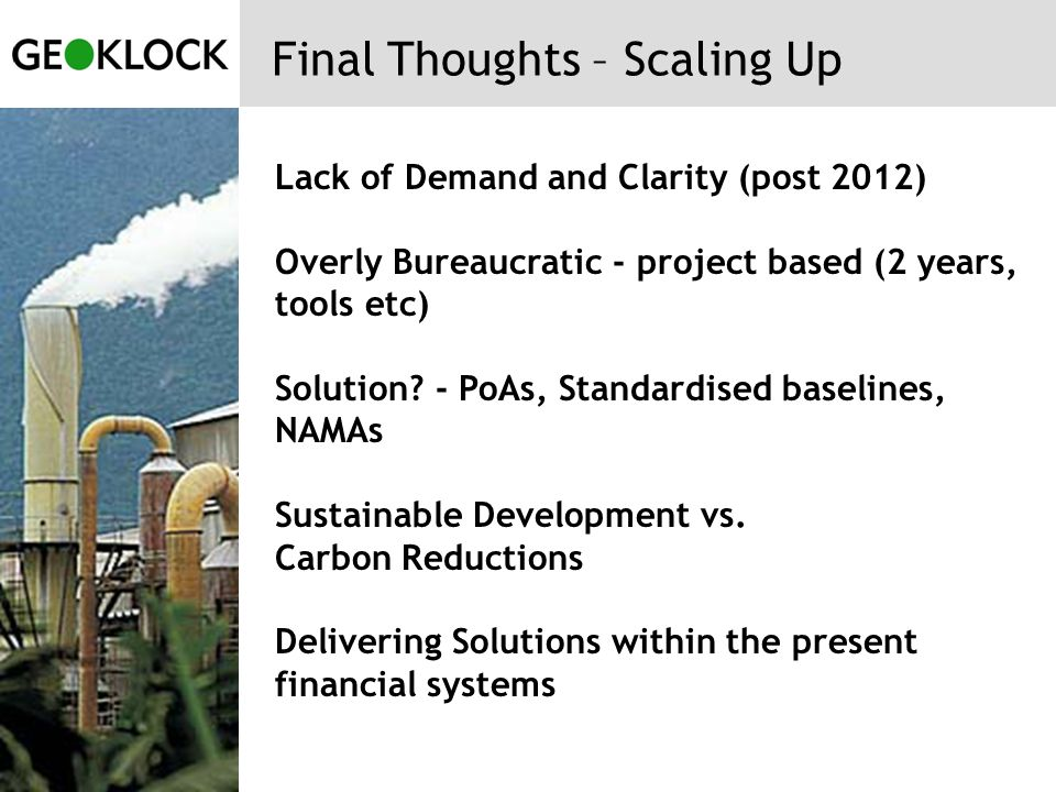 Final Thoughts – Scaling Up Lack of Demand and Clarity (post 2012) Overly Bureaucratic - project based (2 years, tools etc) Solution.
