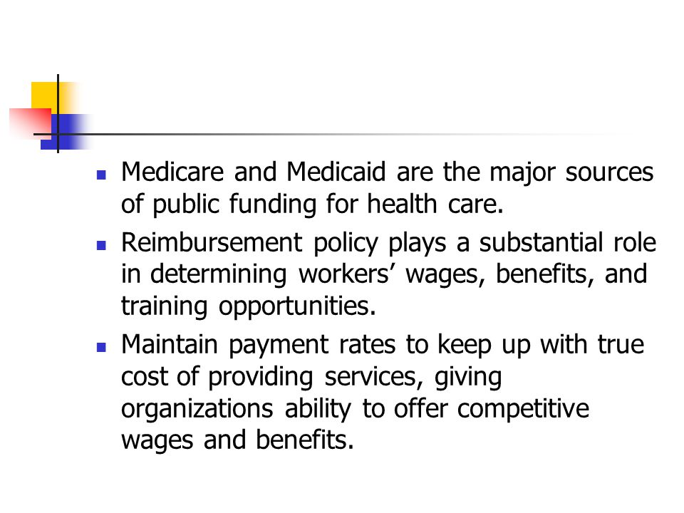 Medicare and Medicaid are the major sources of public funding for health care.