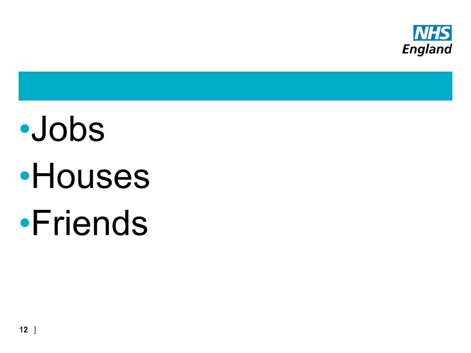 Jobs Houses Friends ]12