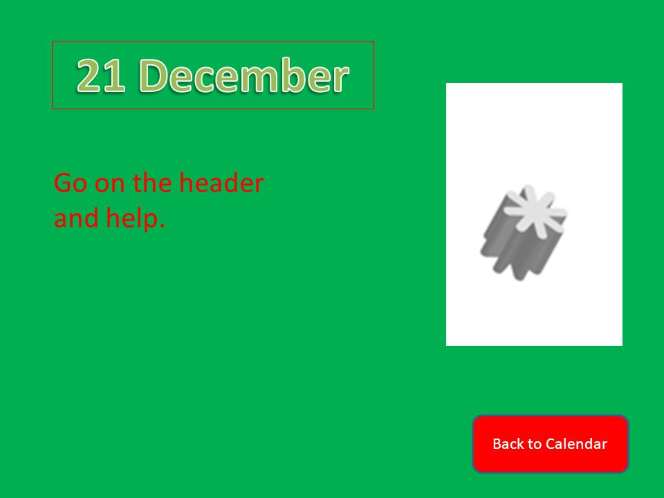 Back to Calendar Go on the header and help.