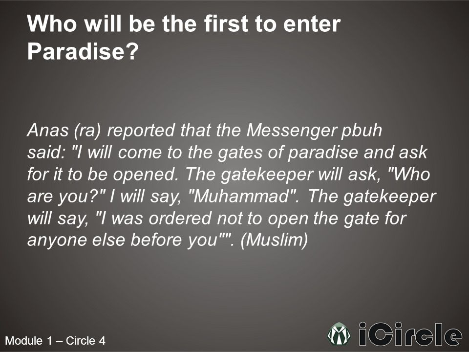 Module 1 – Circle 4 Who will be the first to enter Paradise.