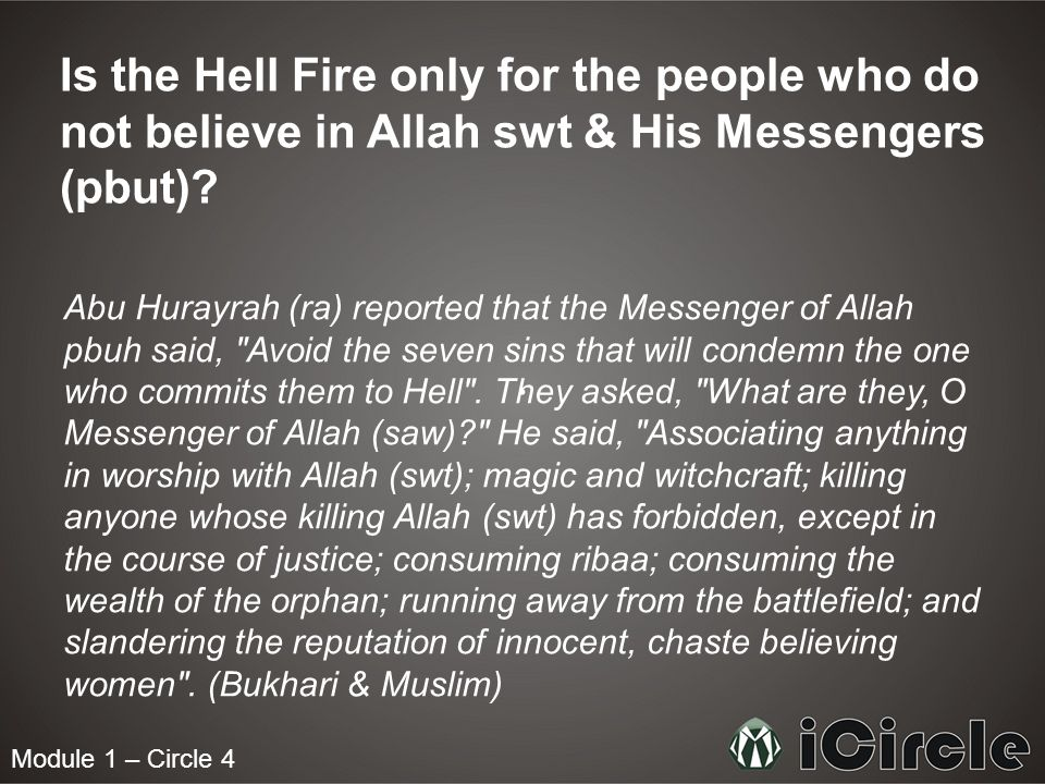 Module 1 – Circle 4 Is the Hell Fire only for the people who do not believe in Allah swt & His Messengers (pbut).