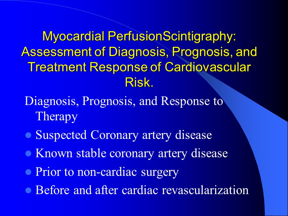 Myocardial PerfusionScintigraphy: Assessment of Diagnosis, Prognosis, and Treatment Response of Cardiovascular Risk.