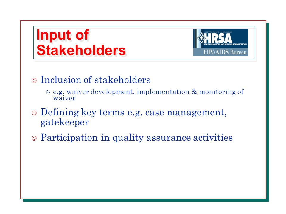 Input of Stakeholders J Inclusion of stakeholders P e.g.