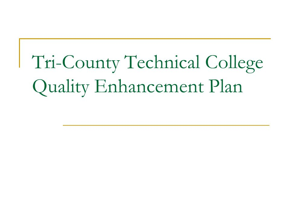 Tri-County Technical College Quality Enhancement Plan