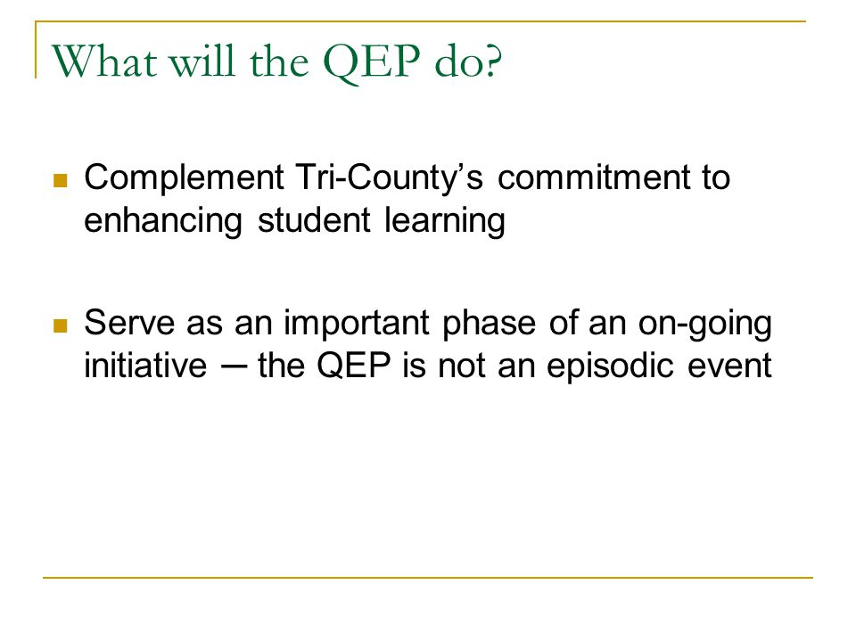 What will the QEP do.