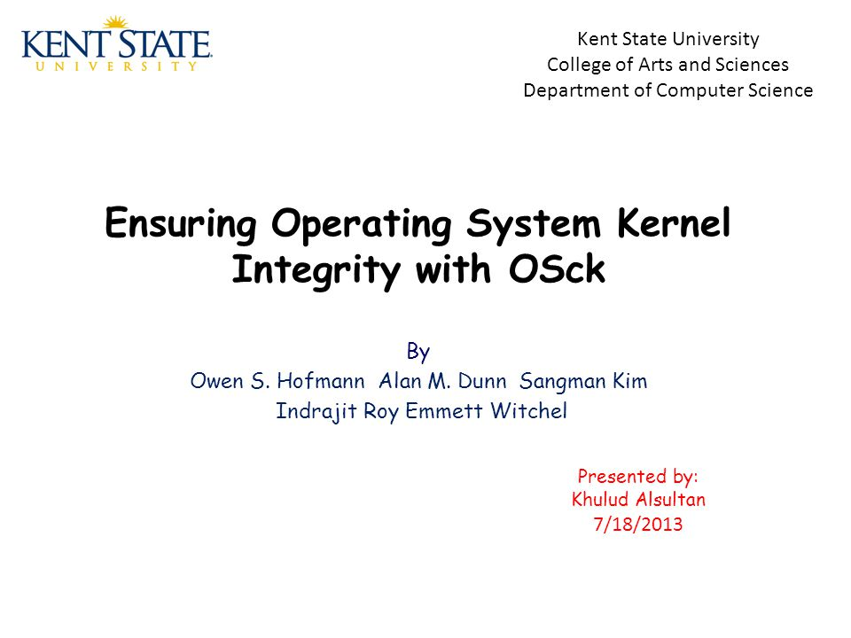 Ensuring Operating System Kernel Integrity with OSck By Owen S.