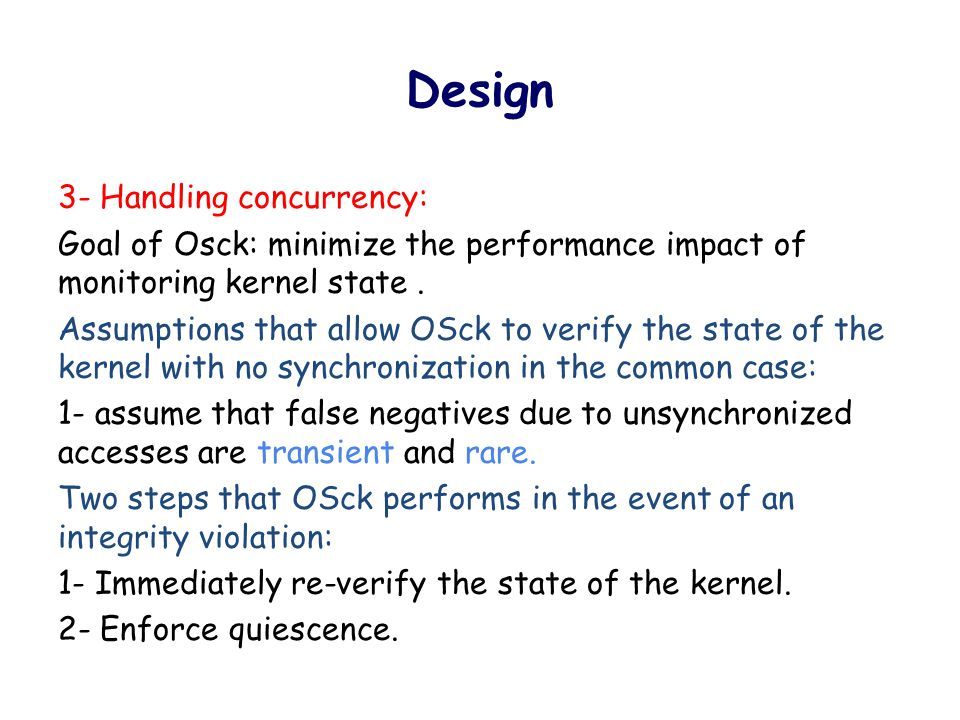 Design 3- Handling concurrency: Goal of Osck: minimize the performance impact of monitoring kernel state.