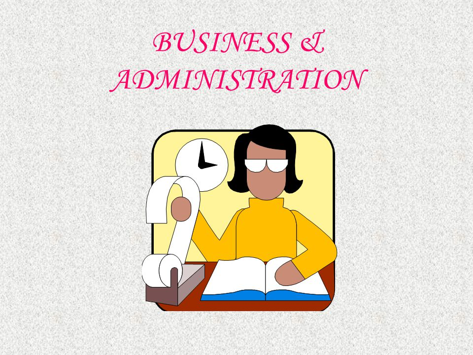 BUSINESS & ADMINISTRATION