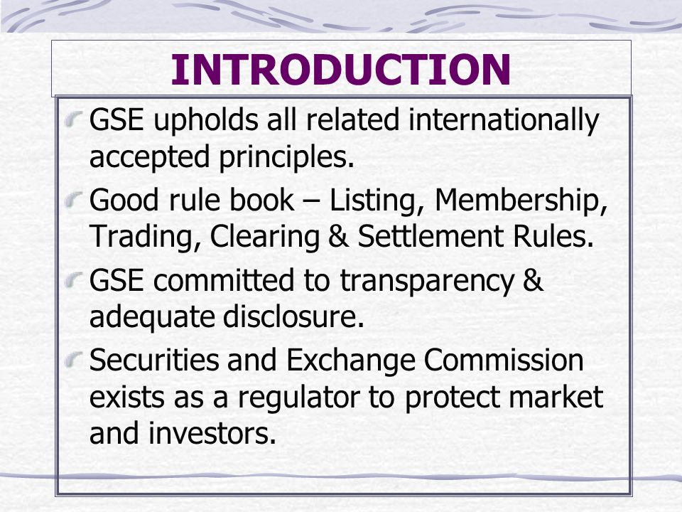 INTRODUCTION GSE upholds all related internationally accepted principles.