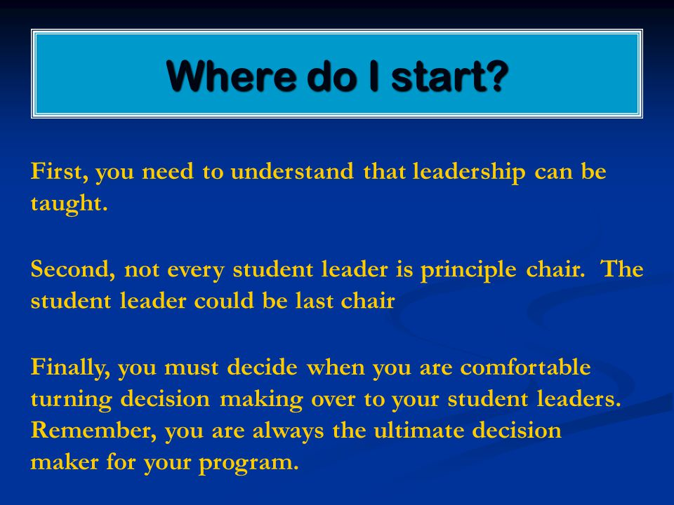 Where do I start. First, you need to understand that leadership can be taught.