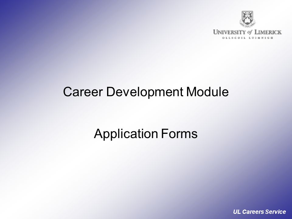 UL Careers Service Career Development Module Application Forms