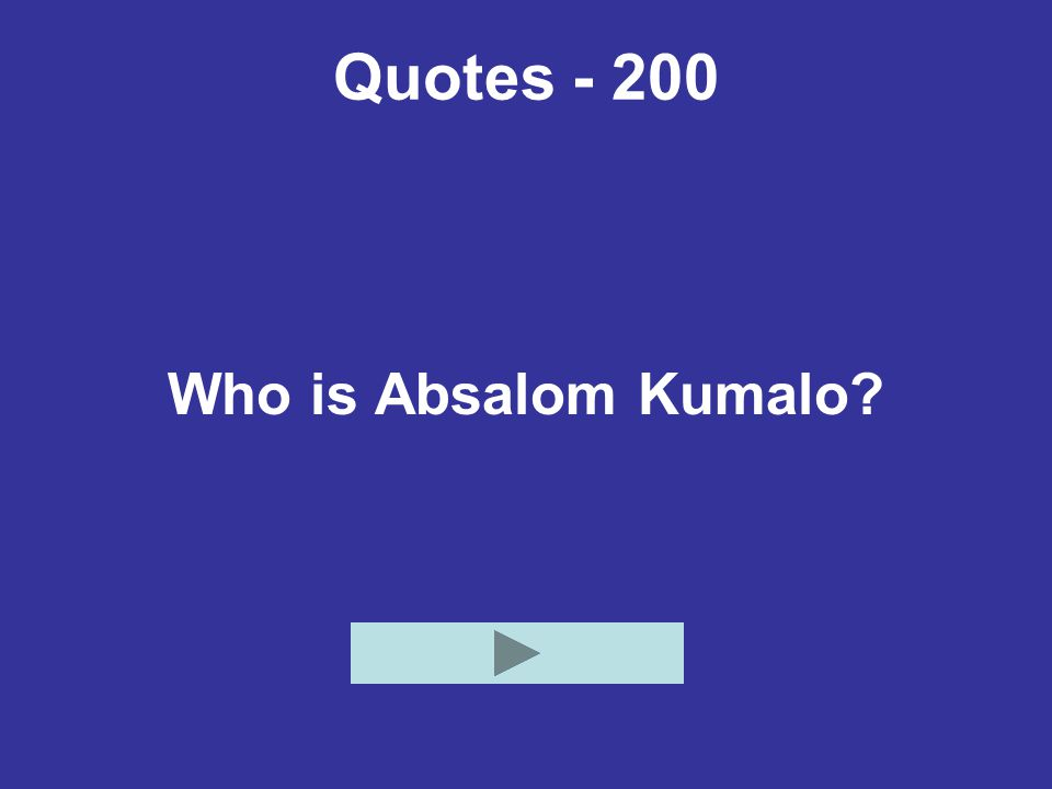 Quotes - 200 Who is Absalom Kumalo